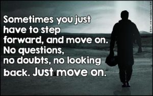 Quotes Not Looking Back Moving Forward
